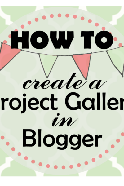 How To: Create a Project Gallery in Blogger