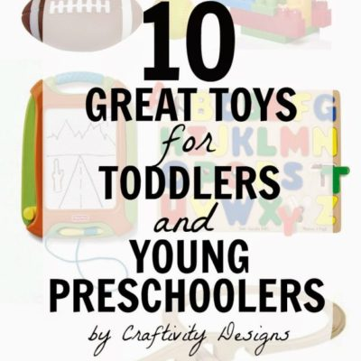 10 Great Toys for Toddlers and Young Preschoolers