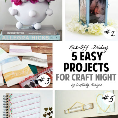Kick Off Friday // 5 Easy Projects for Craft Night
