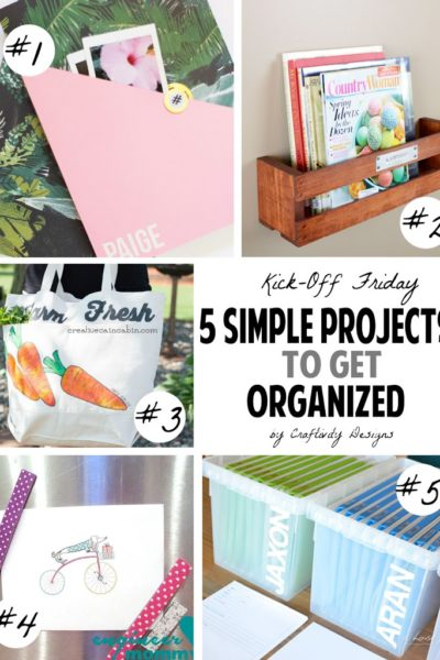 Kick Off Friday // 5 Simple Projects to Get Organized