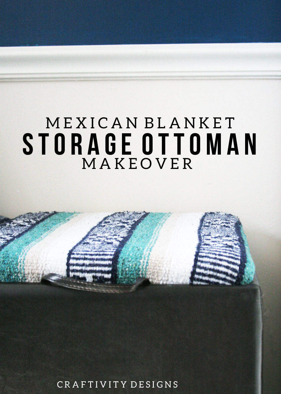How To Reupholster An Ottoman With A Mexican Blanket Craftivity Designs