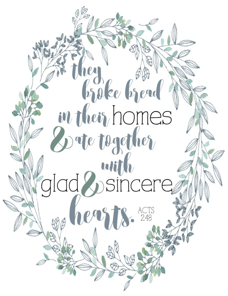 Download this Hospitality Free Printable to hang in your home! From Acts 2:48, They Broke Bread in their Homes and Ate Together with Glad & Sincere Hearts. A Bible Verse Printable by @CraftivityD