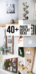 40+ DIY Photo Display Ideas