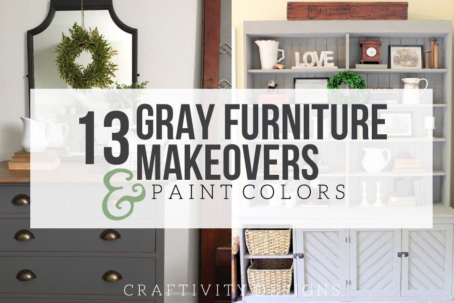13 Gray Furniture Makeovers Paint Colors By Craftivityd