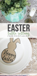 "Are you looking for an Easter Table Setting? Grab this Free Easter Bunny Printable and have a ""Happy Easter"" meal with family. Easter Place Setting, Easter Tablescape, Click to download the Free Easter Bunny Template"