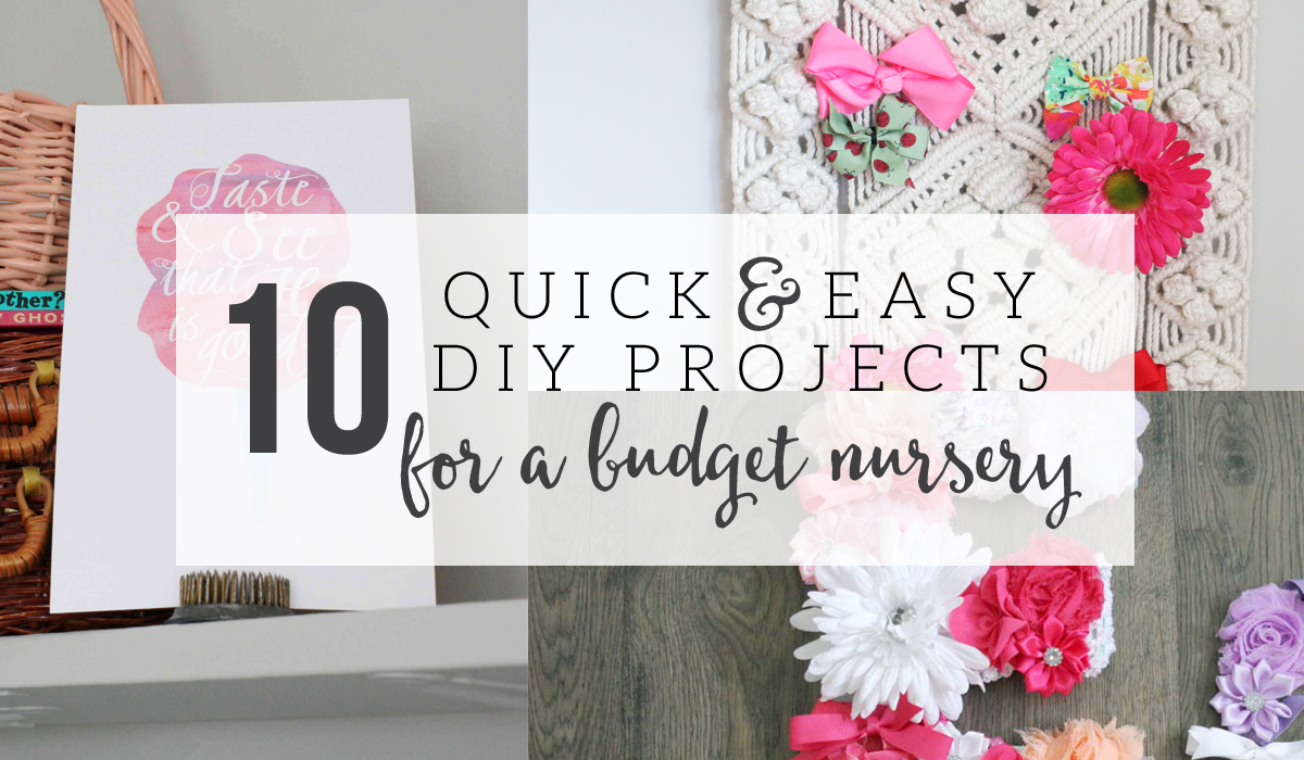 10 Quick and Easy DIY Projects for a Budget Nursery