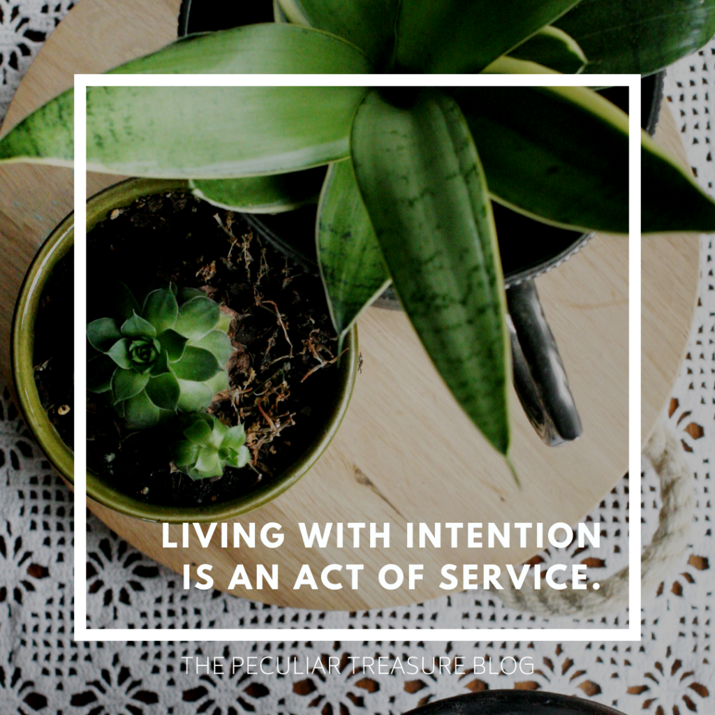 Living with Intention is an Act of Service