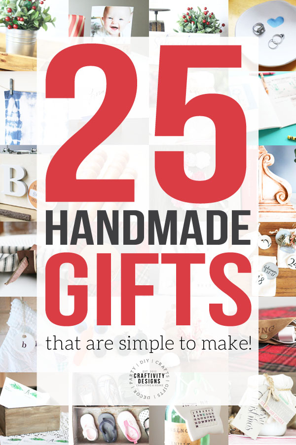 25 Handmade Gift Ideas that are simple to make!