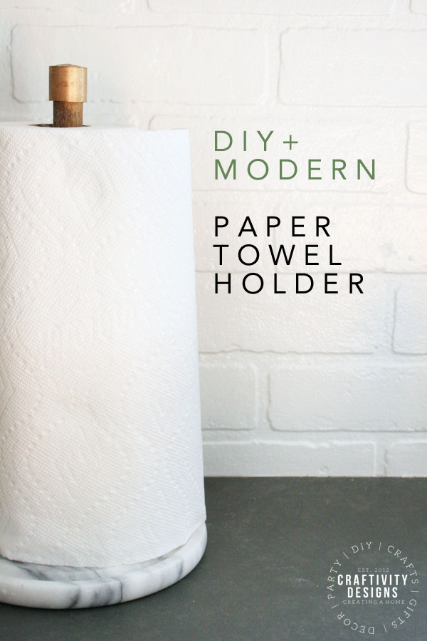 paper towel holder, modern, diy