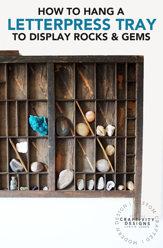 How to Hang a Letterpress Tray to Display Rocks & Gems - by Craftivity Designs
