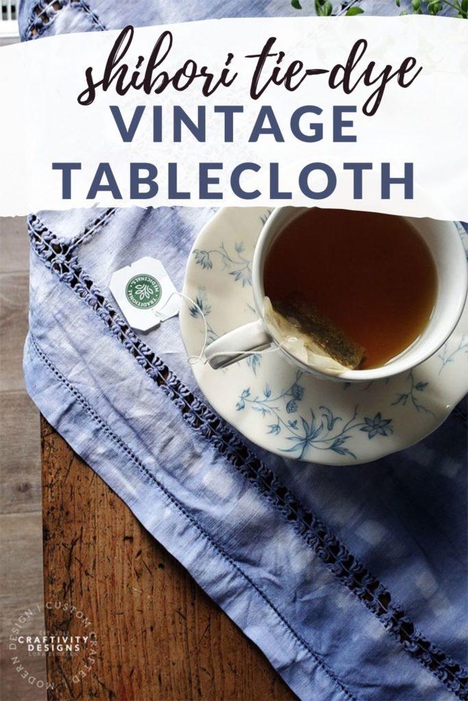 shibori tablecloth with vintage linen