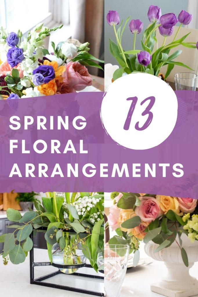 13 Spring Floral Arrangements