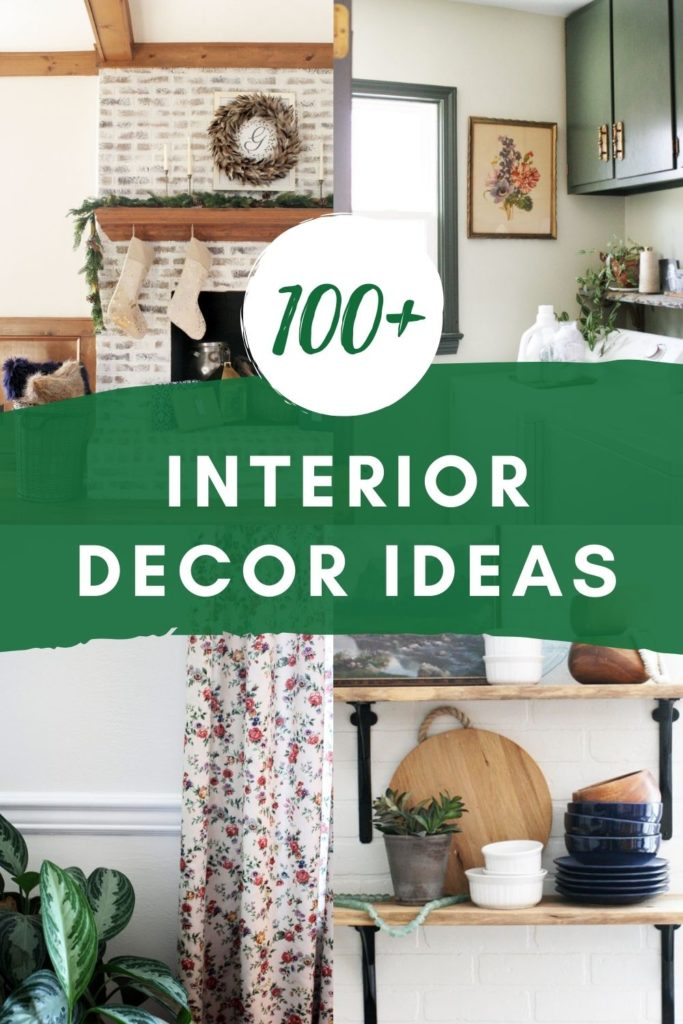 100+ Interior Decor Ideas