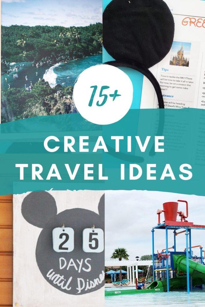 15+ Creative Travel Ideas