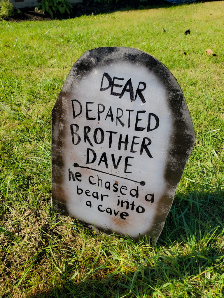 tombstone saying - dear departed brother dave he chased a bear into a cave